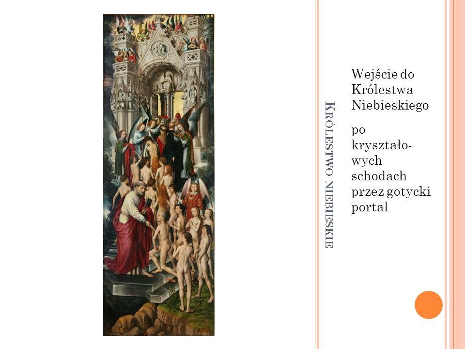 K RÓLESTWO NIEBIESKIE Wejście do Królestwa Niebieskiego po kryształo- wych schodach przez gotycki portal