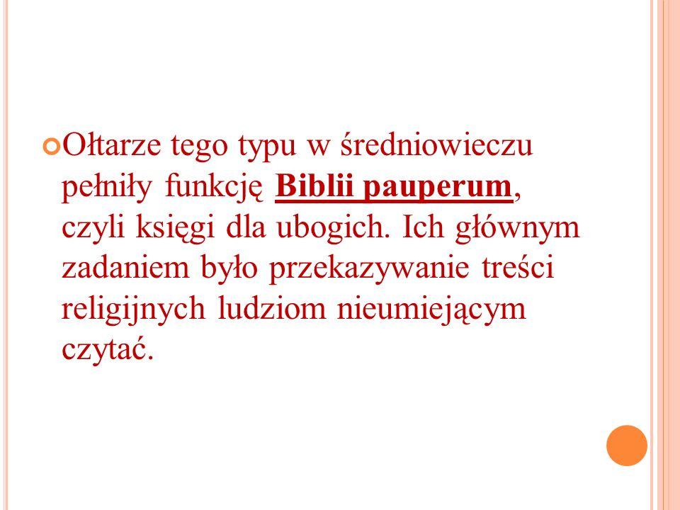 Ołtarze tego typu w średniowieczu pełniły funkcję Biblii pauperum, czyli księgi dla ubogich. Ich głównym zadaniem było przekazywanie treści religijnyc