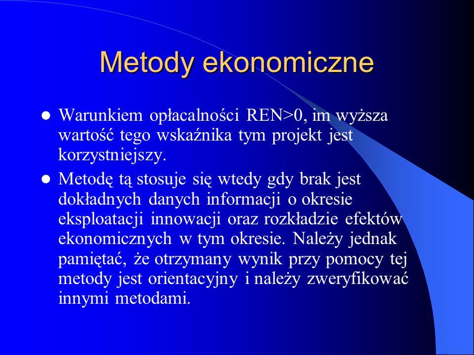 Metody ekonomiczne Warunkiem opłacalności REN>0, im wyższa wartość tego wskaźnika tym projekt jest korzystniejszy. Metodę tą stosuje się wtedy gdy bra