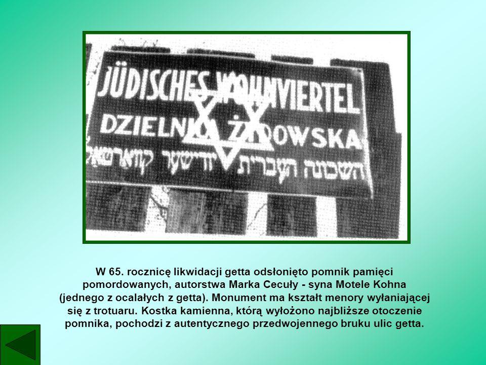 W 65. rocznicę likwidacji getta odsłonięto pomnik pamięci pomordowanych, autorstwa Marka Cecuły - syna Motele Kohna (jednego z ocalałych z getta). Mon