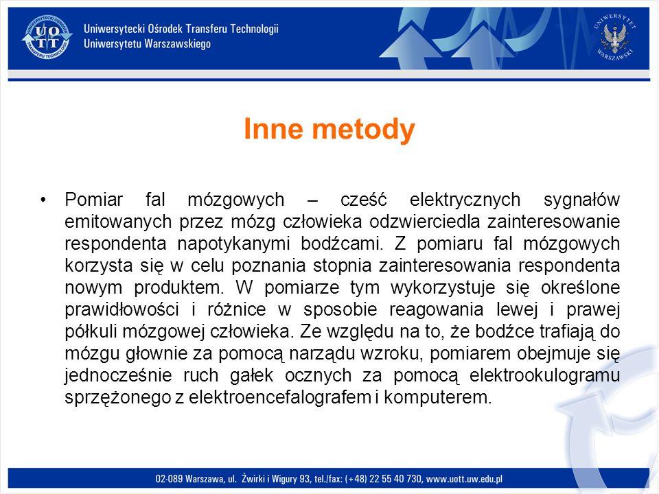 Inne metody Pomiar fal mózgowych – cześć elektrycznych sygnałów emitowanych przez mózg człowieka odzwierciedla zainteresowanie respondenta napotykanym