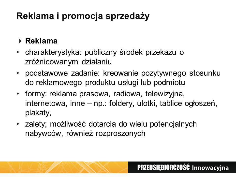 Reklama i promocja sprzedaży Reklama charakterystyka: publiczny środek przekazu o zróżnicowanym działaniu podstawowe zadanie: kreowanie pozytywnego st