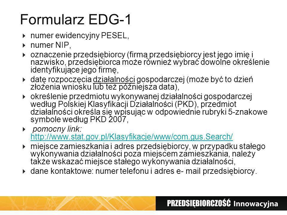 Formularz EDG-1 numer ewidencyjny PESEL, numer NIP, oznaczenie przedsiębiorcy (firmą przedsiębiorcy jest jego imię i nazwisko, przedsiębiorca może rów