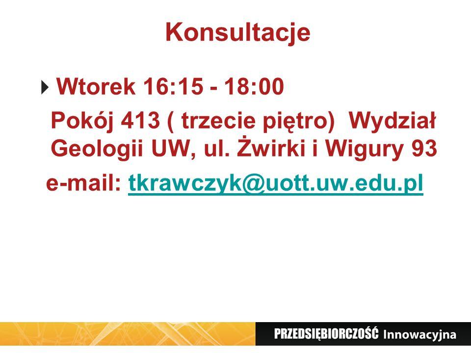 Konsultacje Wtorek 16:15 - 18:00 Pokój 413 ( trzecie piętro) Wydział Geologii UW, ul. Żwirki i Wigury 93 e-mail: tkrawczyk@uott.uw.edu.pltkrawczyk@uot