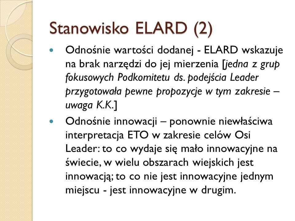 Stanowisko ELARD (2) Odnośnie wartości dodanej - ELARD wskazuje na brak narzędzi do jej mierzenia [jedna z grup fokusowych Podkomitetu ds. podejścia L