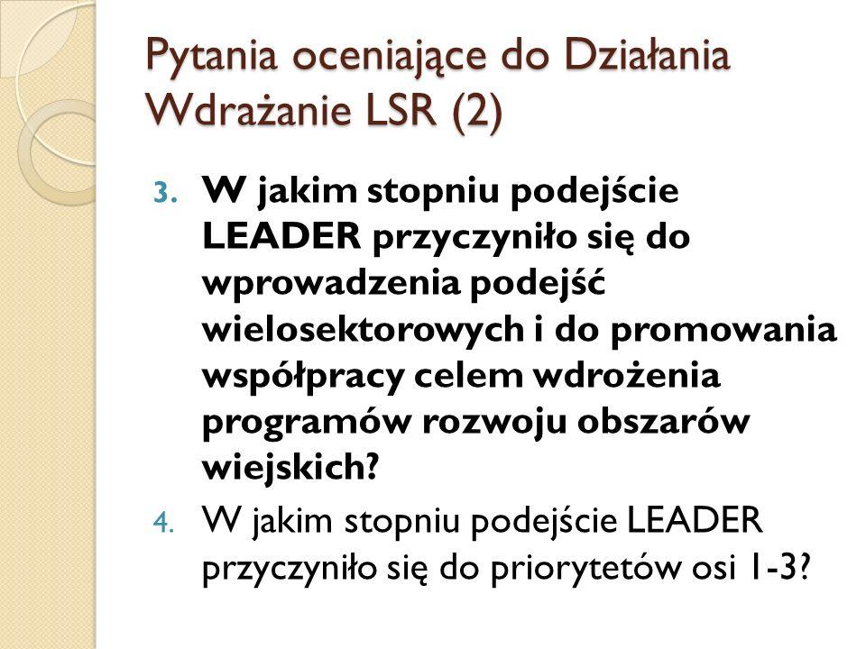 3. W jakim stopniu podejście LEADER przyczyniło się do wprowadzenia podejść wielosektorowych i do promowania współpracy celem wdrożenia programów rozw
