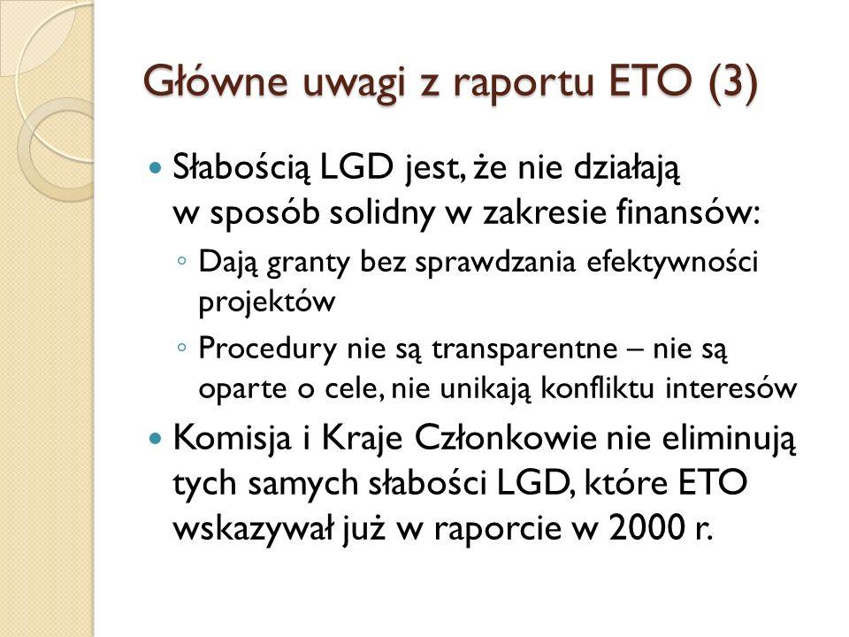 Słabością LGD jest, że nie działają w sposób solidny w zakresie finansów: Dają granty bez sprawdzania efektywności projektów Procedury nie są transpar