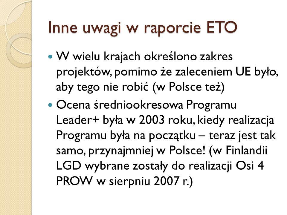 Inne uwagi w raporcie ETO W wielu krajach określono zakres projektów, pomimo że zaleceniem UE było, aby tego nie robić (w Polsce też) Ocena średniookr