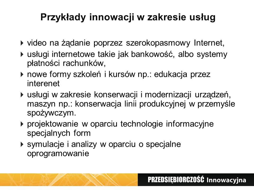 Przykłady innowacji w zakresie usług video na żądanie poprzez szerokopasmowy Internet, usługi internetowe takie jak bankowość, albo systemy płatności
