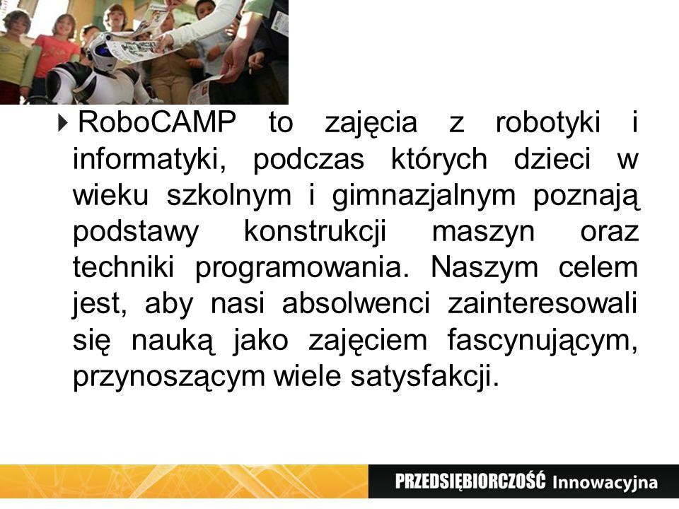 RoboCAMP to zajęcia z robotyki i informatyki, podczas których dzieci w wieku szkolnym i gimnazjalnym poznają podstawy konstrukcji maszyn oraz techniki