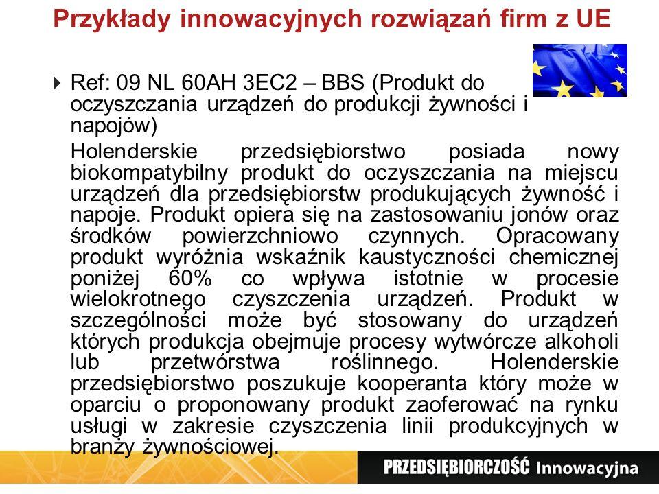Przykłady innowacyjnych rozwiązań firm z UE Ref: 09 NL 60AH 3EC2 – BBS (Produkt do oczyszczania urządzeń do produkcji żywności i napojów) Holenderskie