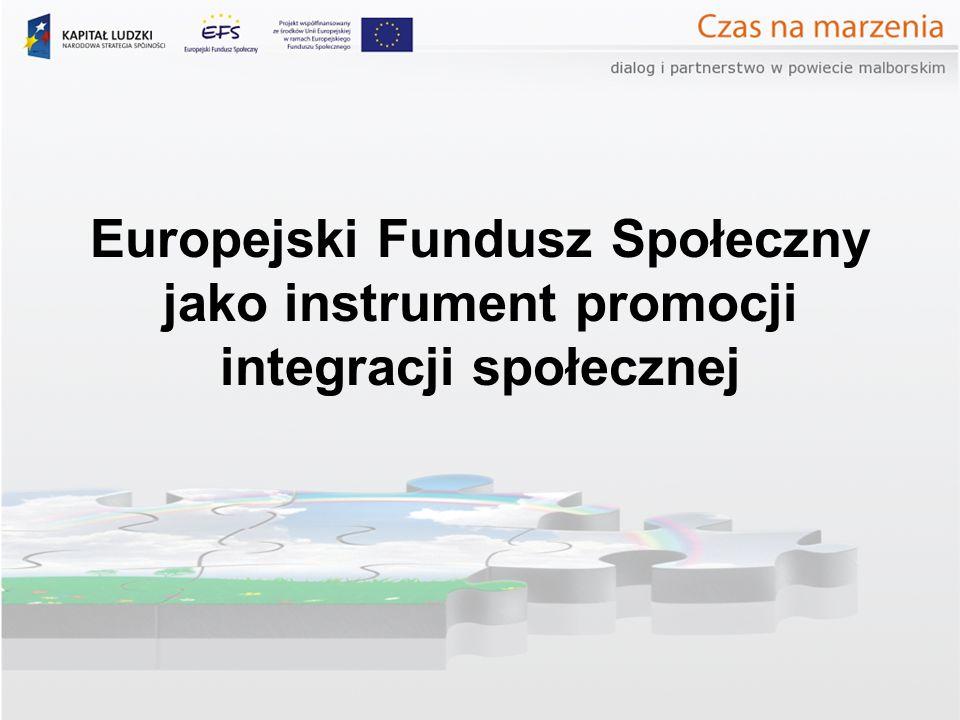 Europejski Fundusz Społeczny jako instrument promocji integracji społecznej