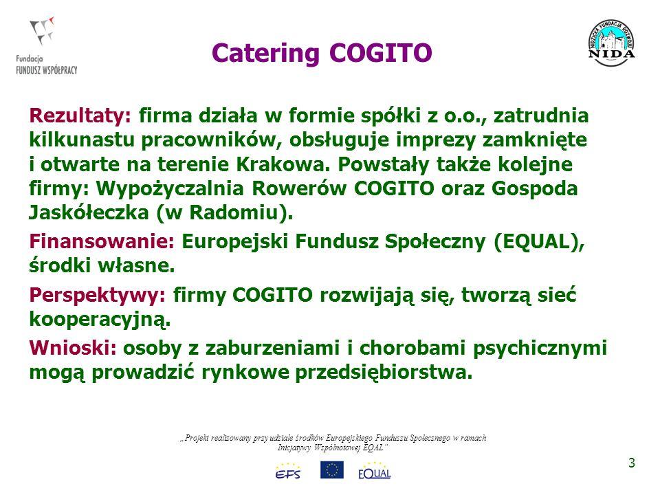 Projekt realizowany przy udziale środków Europejskiego Funduszu Społecznego w ramach Inicjatywy Wspólnotowej EQAL Cele: reintegracja społeczna i zawodowa osób wykluczonych społecznie.
