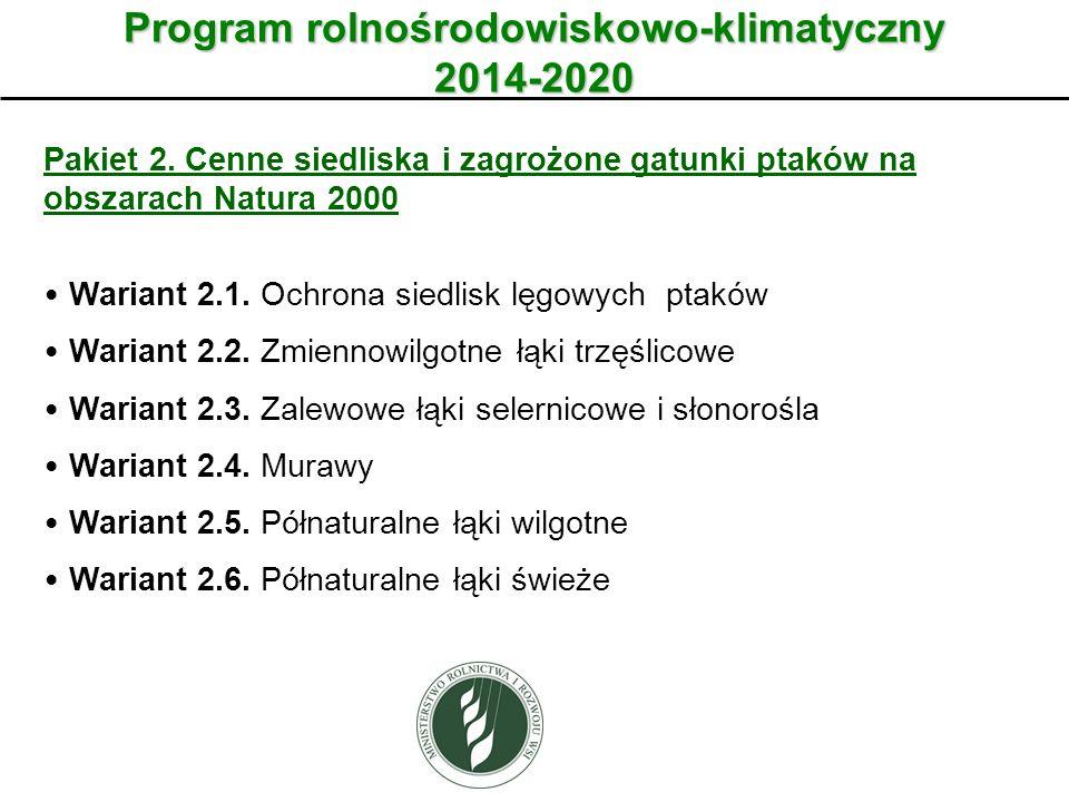 Program rolnośrodowiskowo-klimatyczny 2014-2020 Pakiet 2. Cenne siedliska i zagrożone gatunki ptaków na obszarach Natura 2000 Wariant 2.1. Ochrona sie