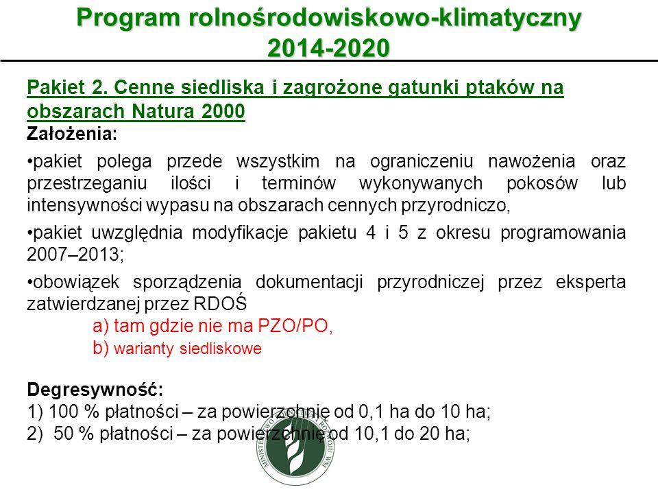 Program rolnośrodowiskowo-klimatyczny 2014-2020 Pakiet 2. Cenne siedliska i zagrożone gatunki ptaków na obszarach Natura 2000 Założenia: pakiet polega