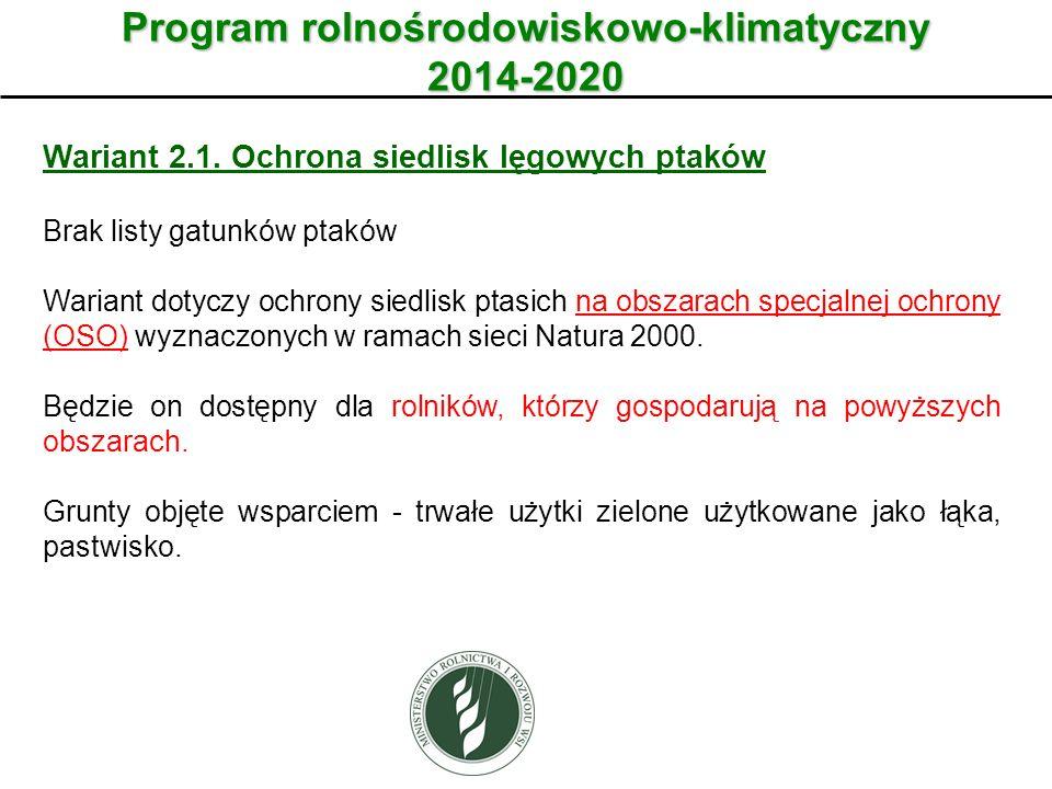 Wariant Program rolnośrodowiskowo-klimatyczny 2014-2020 Wariant 2.1. Ochrona siedlisk lęgowych ptaków Brak listy gatunków ptaków Wariant dotyczy ochro