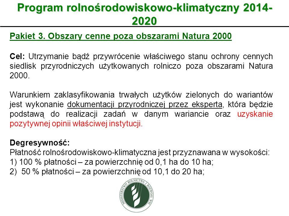 Wariant Program rolnośrodowiskowo-klimatyczny 2014- 2020 Pakiet 3. Obszary cenne poza obszarami Natura 2000 Cel: Utrzymanie bądź przywrócenie właściwe