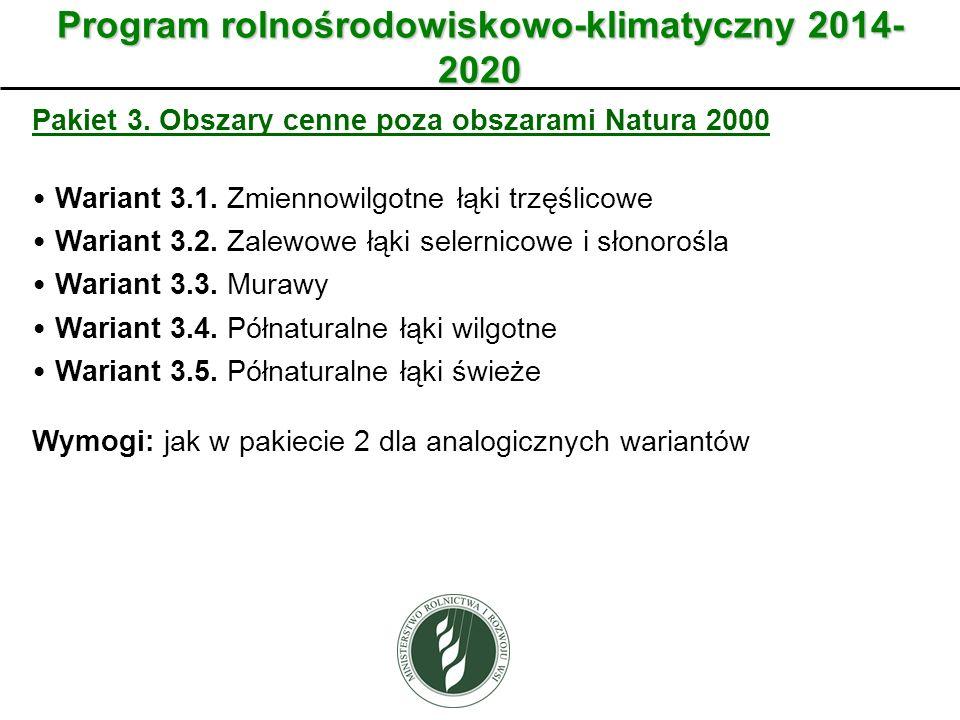 Wariant Program rolnośrodowiskowo-klimatyczny 2014- 2020 Pakiet 3. Obszary cenne poza obszarami Natura 2000 Wariant 3.1. Zmiennowilgotne łąki trzęślic