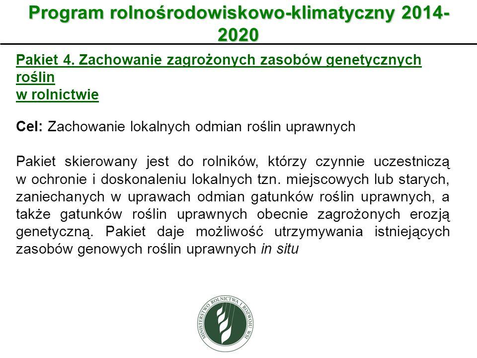 Wariant Program rolnośrodowiskowo-klimatyczny 2014- 2020 Pakiet 4. Zachowanie zagrożonych zasobów genetycznych roślin w rolnictwie Cel: Zachowanie lok