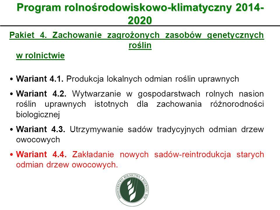 Wariant Program rolnośrodowiskowo-klimatyczny 2014- 2020 Pakiet 4. Zachowanie zagrożonych zasobów genetycznych roślin w rolnictwie Wariant 4.1. Produk