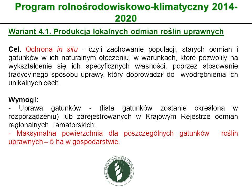 Wariant Program rolnośrodowiskowo-klimatyczny 2014- 2020 Wariant 4.1. Produkcja lokalnych odmian roślin uprawnych Cel: Ochrona in situ - czyli zachowa
