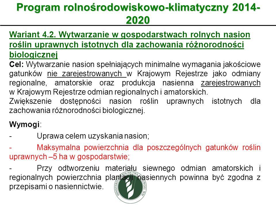 Wariant Program rolnośrodowiskowo-klimatyczny 2014- 2020 Wariant 4.2. Wytwarzanie w gospodarstwach rolnych nasion roślin uprawnych istotnych dla zacho