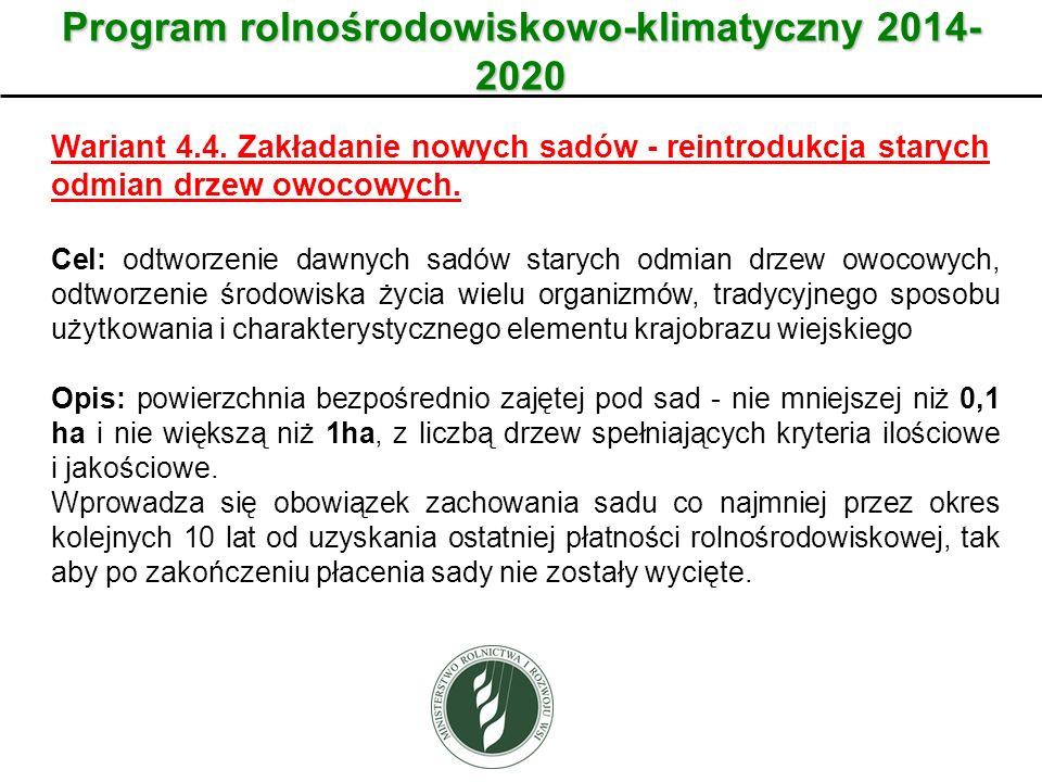 Wariant Program rolnośrodowiskowo-klimatyczny 2014- 2020 Wariant 4.4. Zakładanie nowych sadów - reintrodukcja starych odmian drzew owocowych. Cel: odt