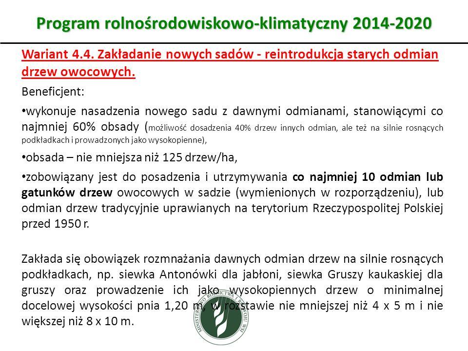 Wariant Program rolnośrodowiskowo-klimatyczny 2014-2020 Wariant 4.4. Zakładanie nowych sadów - reintrodukcja starych odmian drzew owocowych. Beneficje