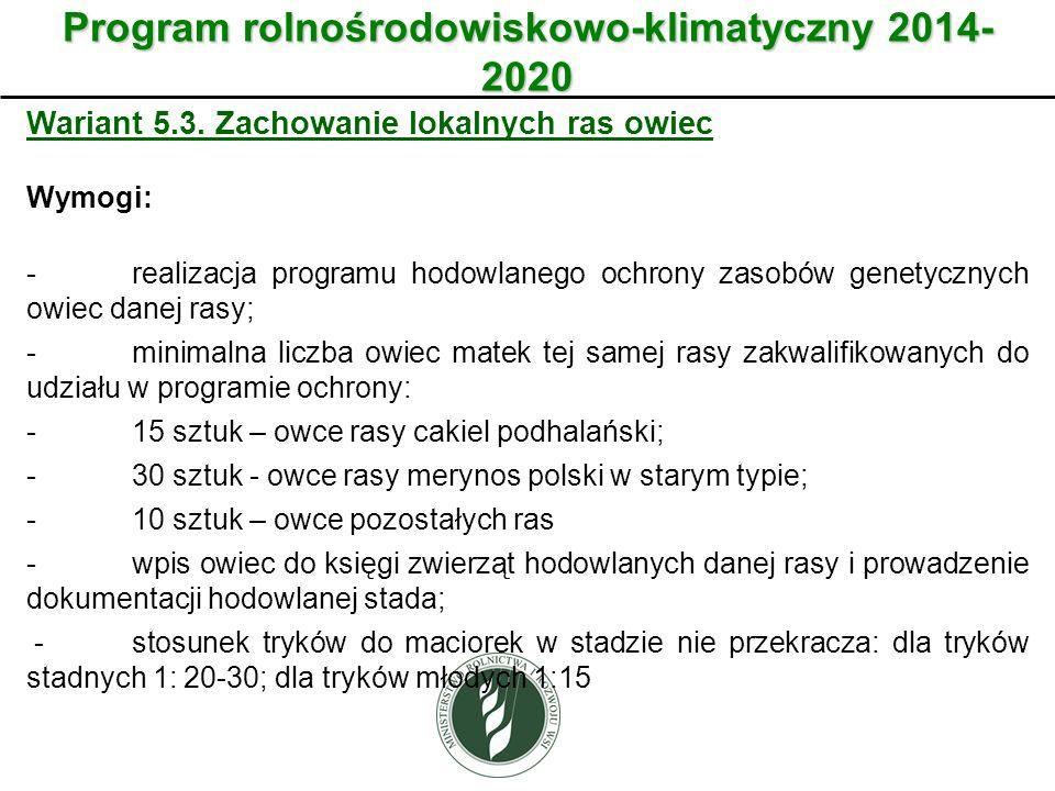 Wariant Program rolnośrodowiskowo-klimatyczny 2014- 2020 Wariant 5.3. Zachowanie lokalnych ras owiec Wymogi: -realizacja programu hodowlanego ochrony