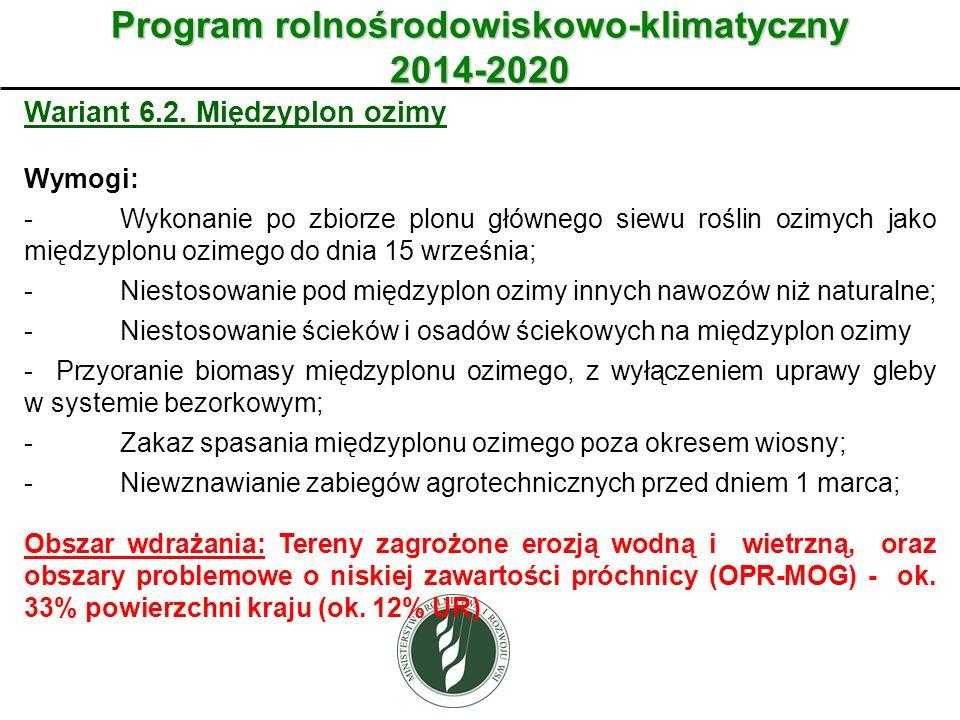 Wariant Program rolnośrodowiskowo-klimatyczny 2014-2020 Wariant 6.2. Międzyplon ozimy Wymogi: -Wykonanie po zbiorze plonu głównego siewu roślin ozimyc