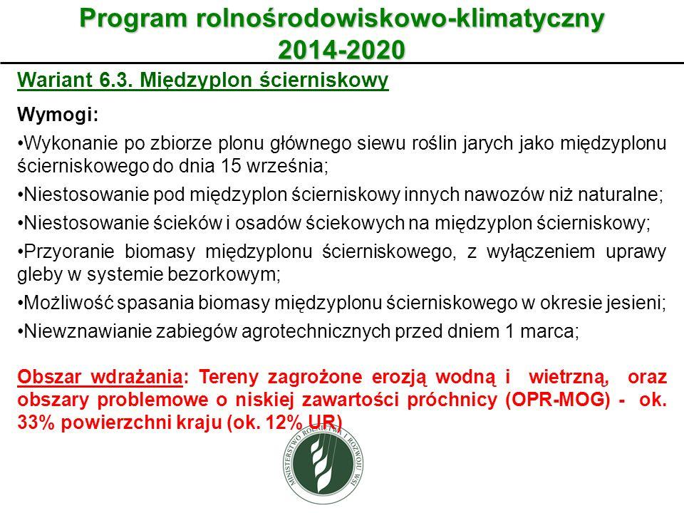 Wariant Program rolnośrodowiskowo-klimatyczny 2014-2020 Wariant 6.3. Międzyplon ścierniskowy Wymogi: Wykonanie po zbiorze plonu głównego siewu roślin