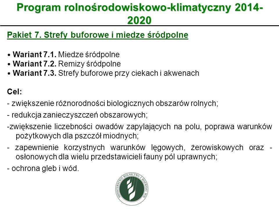 Wariant Program rolnośrodowiskowo-klimatyczny 2014- 2020 Pakiet 7. Strefy buforowe i miedze śródpolne Wariant 7.1. Miedze śródpolne Wariant 7.2. Remiz