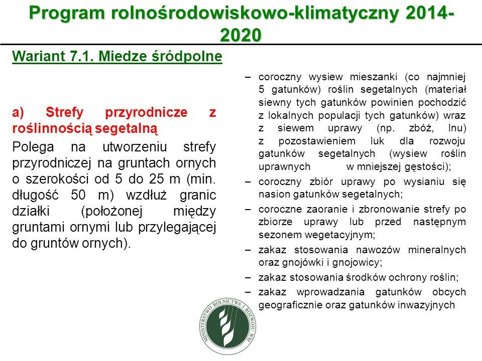 Wariant Program rolnośrodowiskowo-klimatyczny 2014- 2020 Wariant 7.1. Miedze śródpolne a) Strefy przyrodnicze z roślinnością segetalną Polega na utwor