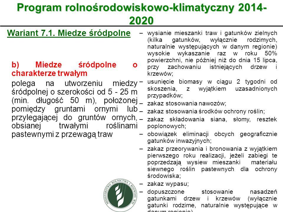 Wariant Program rolnośrodowiskowo-klimatyczny 2014- 2020 Wariant 7.1. Miedze śródpolne b) Miedze śródpolne o charakterze trwałym polega na utworzeniu