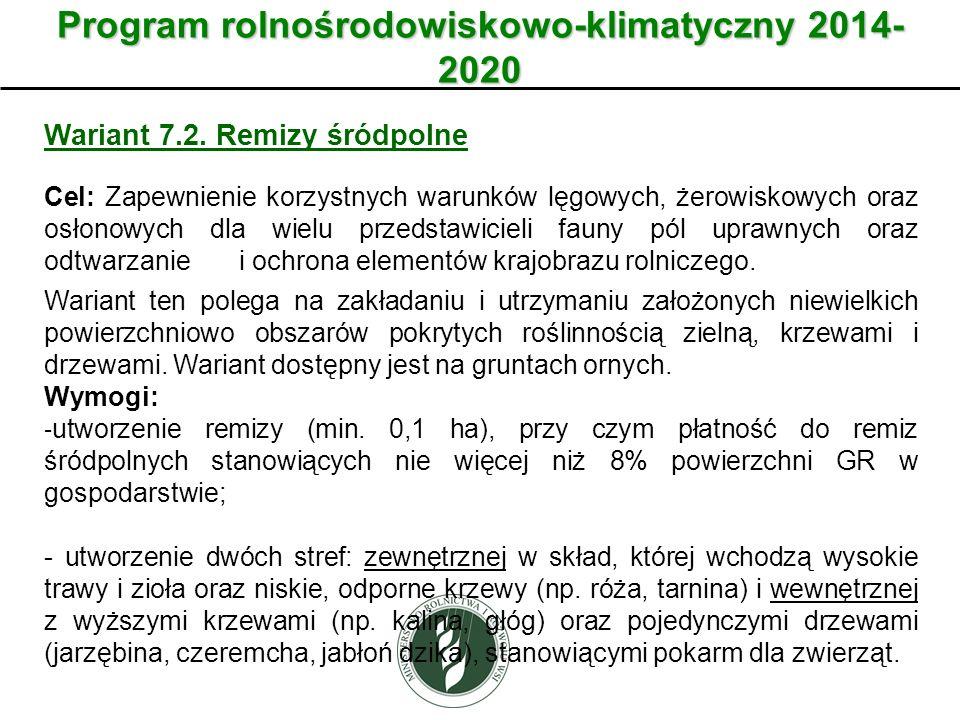 Wariant Program rolnośrodowiskowo-klimatyczny 2014- 2020 Wariant 7.2. Remizy śródpolne Cel: Zapewnienie korzystnych warunków lęgowych, żerowiskowych o