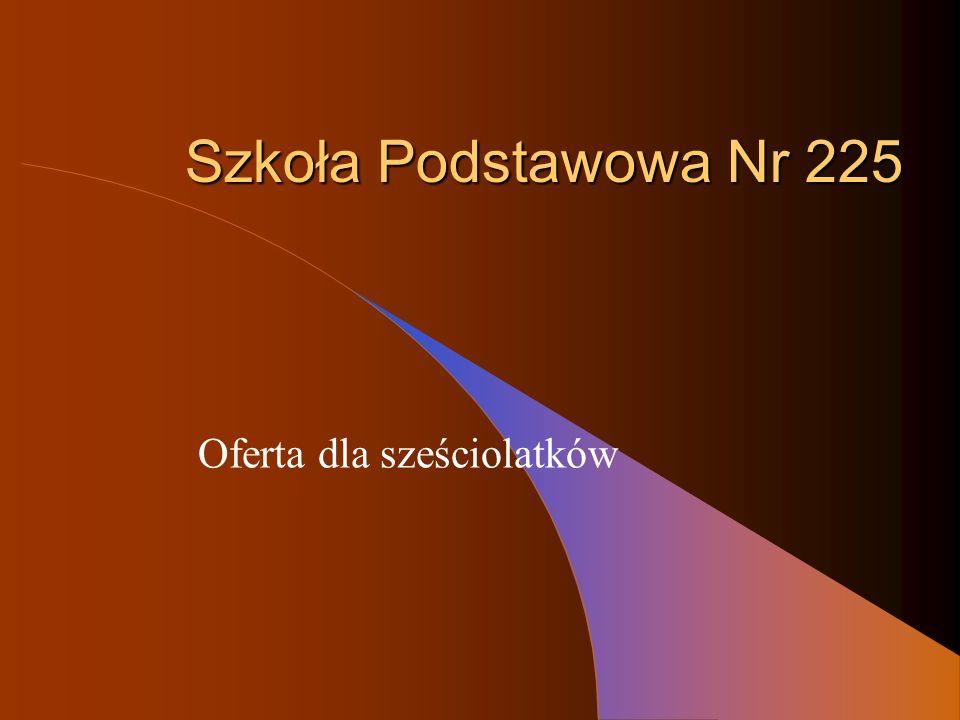 Szkoła Podstawowa Nr 225 Oferta dla sześciolatków