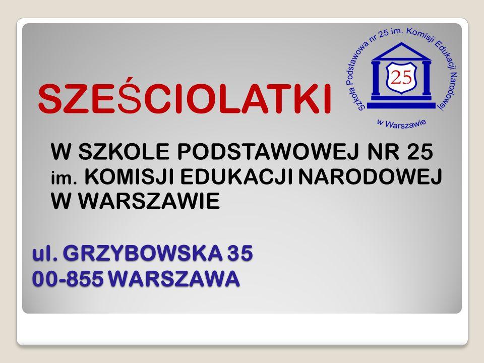ul.GRZYBOWSKA 35 00-855 WARSZAWA SZE Ś CIOLATKI W SZKOLE PODSTAWOWEJ NR 25 im.