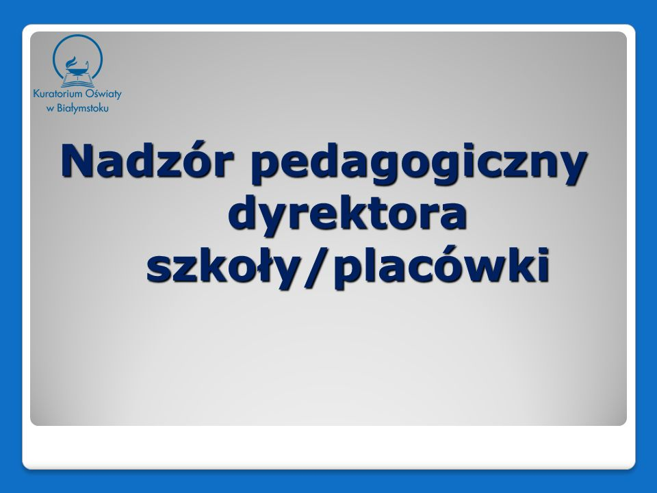 Rozporządzenie Ministra Edukacji Narodowej z dnia 7 października 2009 roku w sprawie nadzoru pedagogicznego (Dz.U.
