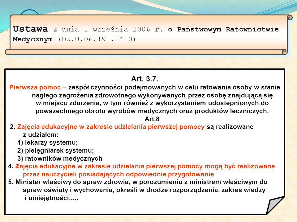 Ustawa Ustawa z dnia 8 września 2006 r.o Państwowym Ratownictwie Medycznym (Dz.U.06.191.1410) Art.