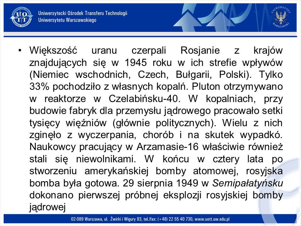 Większość uranu czerpali Rosjanie z krajów znajdujących się w 1945 roku w ich strefie wpływów (Niemiec wschodnich, Czech, Bułgarii, Polski). Tylko 33%