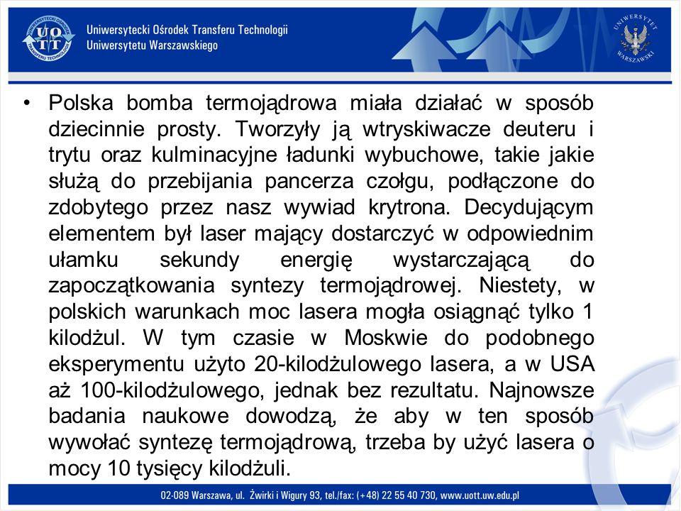 Polska bomba termojądrowa miała działać w sposób dziecinnie prosty. Tworzyły ją wtryskiwacze deuteru i trytu oraz kulminacyjne ładunki wybuchowe, taki