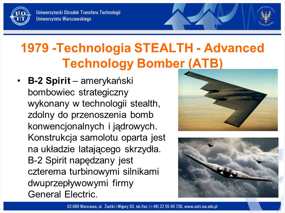 1979 -Technologia STEALTH - Advanced Technology Bomber (ATB) B-2 Spirit – amerykański bombowiec strategiczny wykonany w technologii stealth, zdolny do