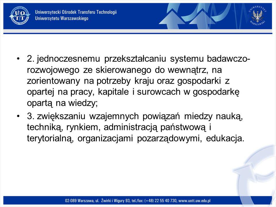 2. jednoczesnemu przekształcaniu systemu badawczo- rozwojowego ze skierowanego do wewnątrz, na zorientowany na potrzeby kraju oraz gospodarki z oparte
