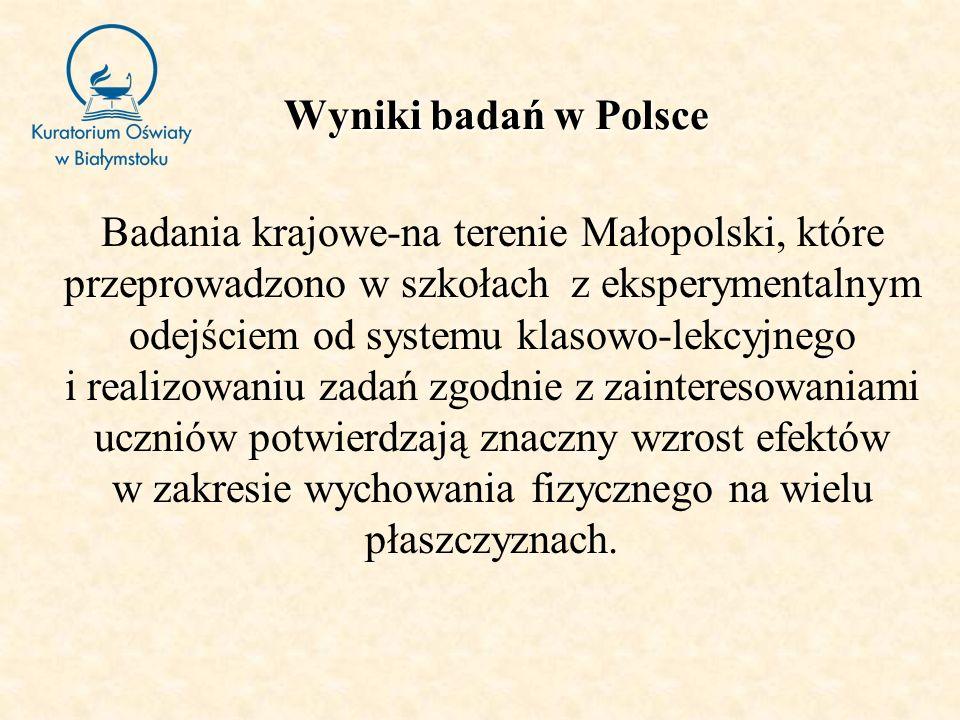 Wyniki badań w Polsce Badania krajowe-na terenie Małopolski, które przeprowadzono w szkołach z eksperymentalnym odejściem od systemu klasowo-lekcyjneg