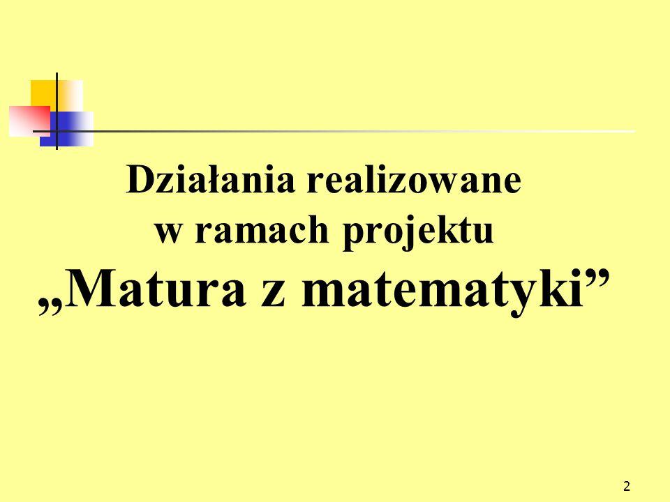 2 Działania realizowane w ramach projektu Matura z matematyki