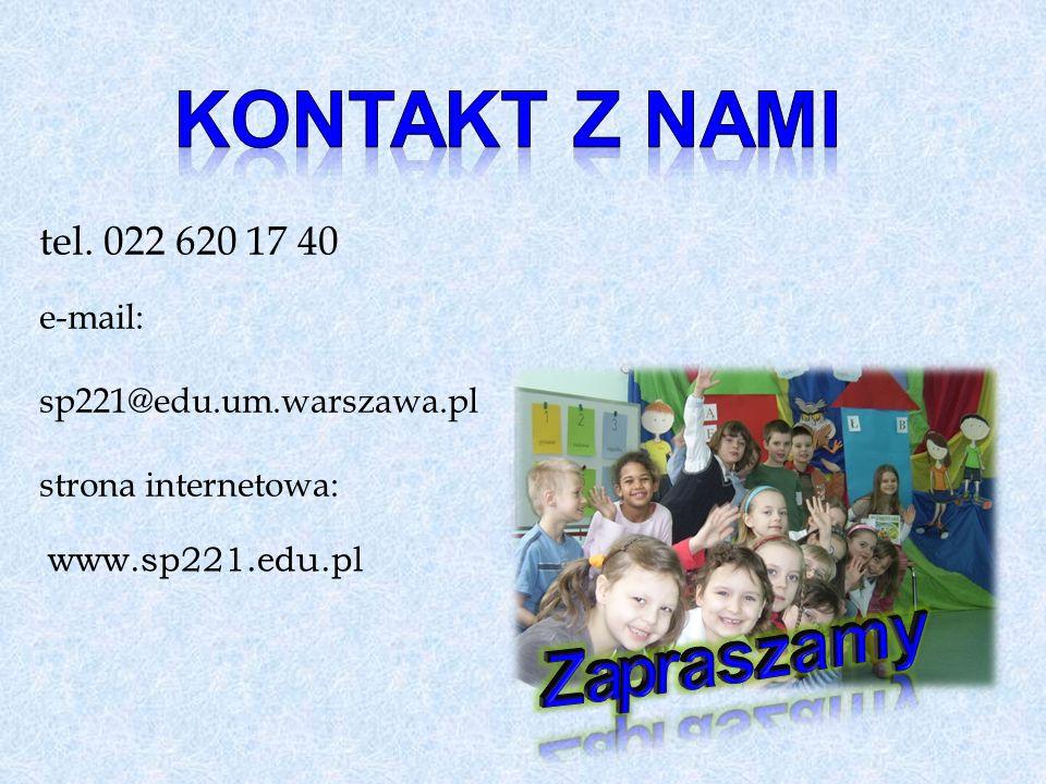 tel. 022 620 17 40 e-mail: sp221@edu.um.warszawa.pl strona internetowa: www.sp221.edu.pl