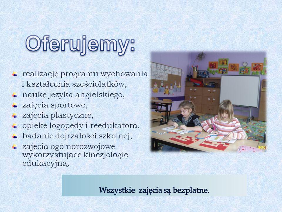 realizację programu wychowania i kształcenia sześciolatków, naukę języka angielskiego, zajęcia sportowe, zajęcia plastyczne, opiekę logopedy i reedukatora, badanie dojrzałości szkolnej, zajęcia ogólnorozwojowe wykorzystujące kinezjologię edukacyjną.