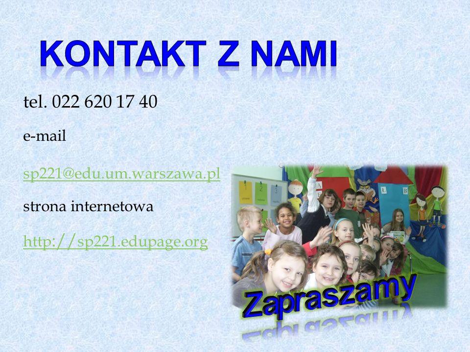 tel. 022 620 17 40 e-mail sp221@edu.um.warszawa.pl strona internetowa http :// sp221.edupage.org