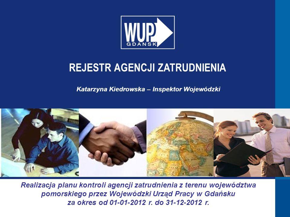 Realizacja planu kontroli agencji zatrudnienia z terenu województwa pomorskiego przez Wojewódzki Urząd Pracy w Gdańsku za okres od 01-01-2012 r.