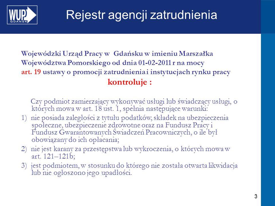 3 Rejestr agencji zatrudnienia Wojewódzki Urząd Pracy w Gdańsku w imieniu Marszałka Województwa Pomorskiego od dnia 01-02-2011 r na mocy art.